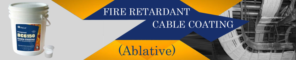 FIRE RETARDANT CABLE COATING (Ablative)