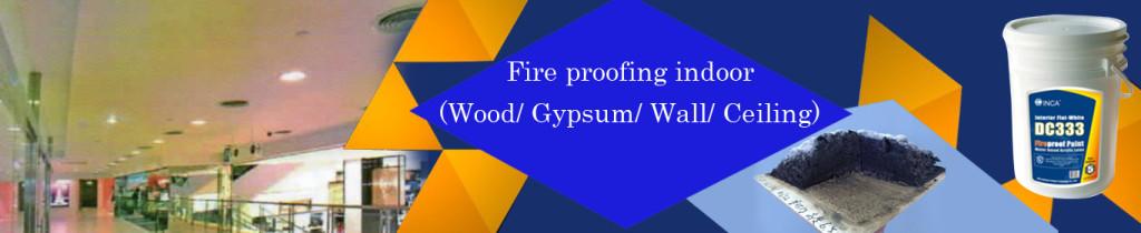 Fire proofing indoor